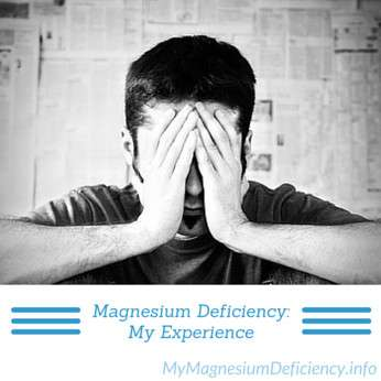 My Experience With Magnesium Deficiency