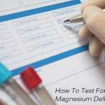 How To Test For Magnesium Deficiency (5 Important Ways)